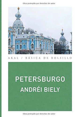Petersburgo (Básica de Bolsillo - Serie Clásicos de la literatura eslava) por Andréi Biely