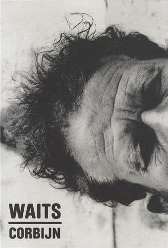 Anton Corbijn / Tom Waits '77-'1...