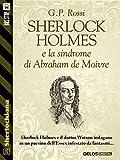 Scarica Libro Sherlock Holmes e la sindrome di Abraham de Moivre Sherlockiana (PDF,EPUB,MOBI) Online Italiano Gratis