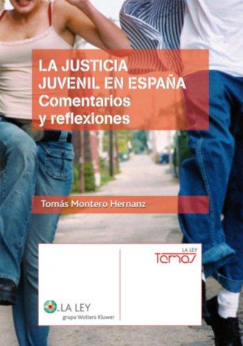 La justicia juvenil en España (La Ley, temas) por Tomás Montero Hernanz