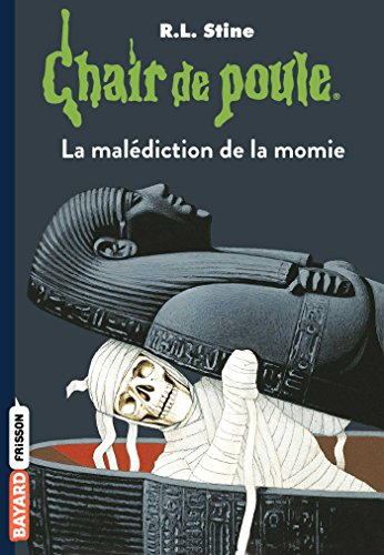 Chair de poule, Tome 01: La malédiction de la momie par R.L Stine
