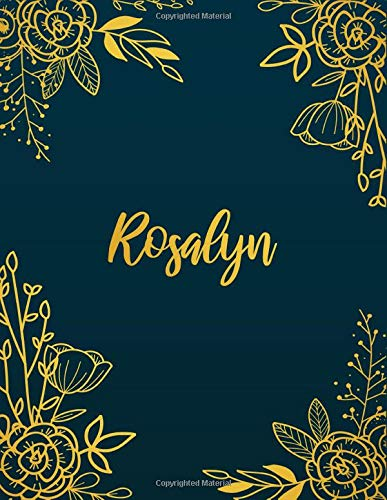 Rosalyn: Personalized Name Notebook/Journal  Perfect Gift For Women & Girls 100 Pages A4 -