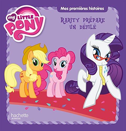 my-little-pony-mes-premieres-histoires-rarity-prepare-un-defile