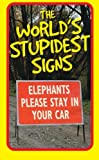 The World's Stupidest Signs (The World's Stupidest series)
