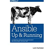 Ansible: Up and Running: Automating Configuration Managenent and Deployment the easy way