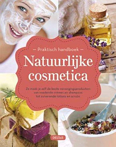 Praktisch handboek natuurlijke cosmetica: zo maak je zelf de beste verzorgingsproducten: van voedende crèmes en shampoos tot zuiverende lotions en scrubs (Creme-vans)