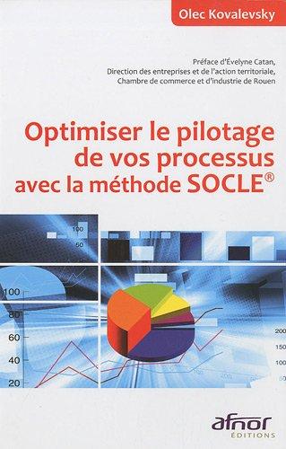 Optimiser le pilotage de vos processus avec la méthode SOCLE® par Olec Kovalevsky
