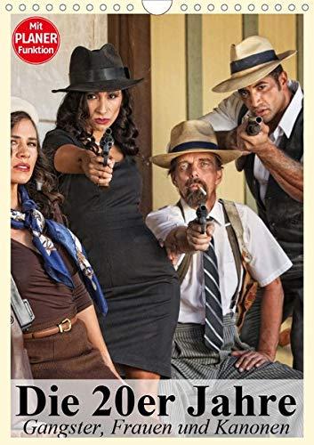 ster, Frauen und Kanonen (Wandkalender 2020 DIN A4 hoch): Die Gangster-Epoche der 20er Jahre in Amerika (Planer, 14 Seiten ) (CALVENDO Menschen) ()