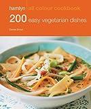 Hamlyn All Colour Cookery: 200 Easy Vegetarian Dishes: Hamlyn All Colour Cookbook