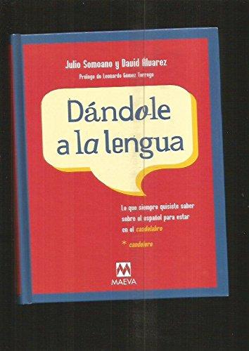 Dandole A La Lengua (Saber y entender) por alvarez Somoano