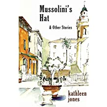 Mussolini's Hat: and Other Stories