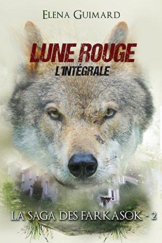 Lune Rouge - (l'intgrale) (Les Farkasok t. 2)
