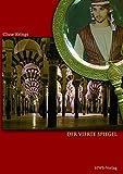 Der vierte Spiegel: Die andalusischen Jahre