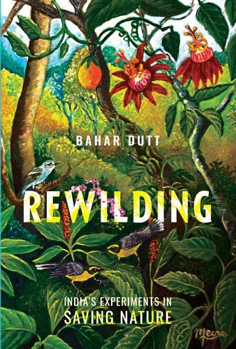 Rewilding: India's Experiments in Saving Nature