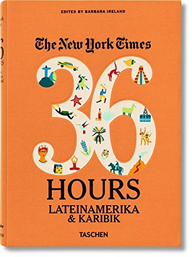 The New York Times: 36 Hours Latin America & The Caribbean por -