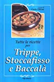 Tutte le ricette per trippa, stoccafisso e baccalà