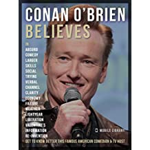 Conan O'Brien Believes: Get to know this amazing comedian and TV host