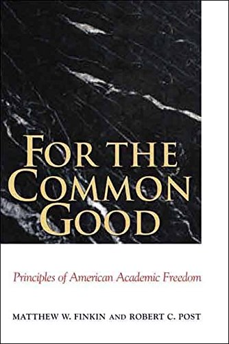 [For the Common Good: Principles of American Academic Freedom] (By: Matthew W. Finkin) [published: April, 2009]