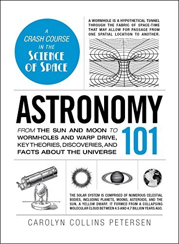 [Astronomy 101: From the sun and moon to wormholes and warp drive, key theories, discoveries, and facts about the universe (Adams 101)] [By: Collins Petersen, Carolyn] [July, 2013]