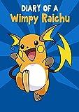 #9: Pokemon Go: Diary Of A Wimpy Raichu: (An Unofficial Pokemon Book 5) (Pokemon Diaries)