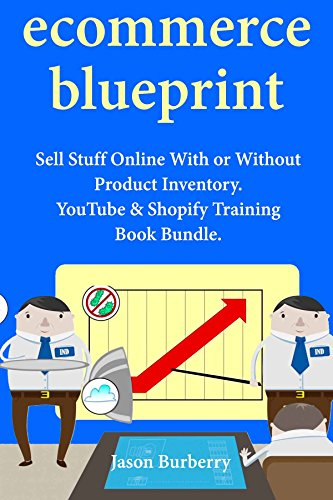 Ecommerce Blueprint: Sell Stuff Online With or Without