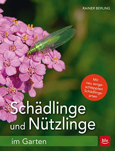 Schädlinge und Nützlinge im Garten: Mit neu eingewanderten Schädlingsarten (BLV)