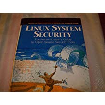 LINUX SYSTEM SECURITY: THE ADMINISTRATORS GUIDE TO OPEN SOURCE SECURITY TOOLS (PRENTICE HALL SERIES IN COMPUTER NETWORKING AND DISTRIBUTED)