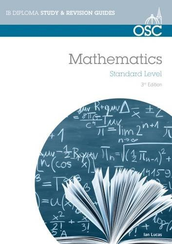 Preisvergleich Produktbild IB Mathematics Standard Level: For Exams from May 2014 (OSC IB Revision Guides for the International Baccalaureate Diploma)