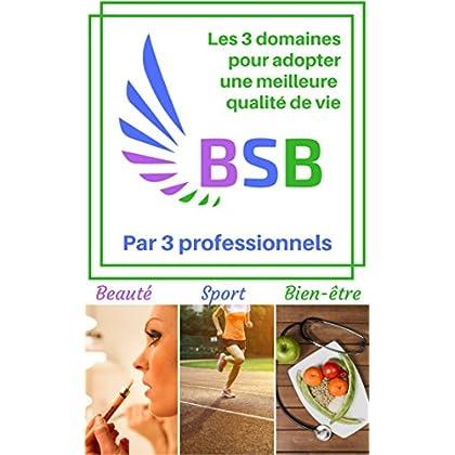 Beauté sport bien-être: Les 3 domaines pour adopter une meilleure qualité de vie avec le livre beauté sport bien-être