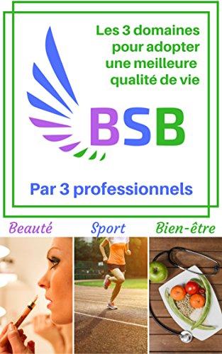Couverture du livre Beauté sport bien-être: les 3 domaines pour adopter une meilleur qualité de vie avec le livre beauté sport bien-être
