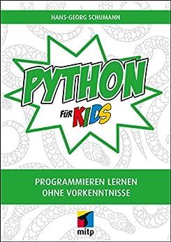 Python für Kids: Programmieren lernen ohne Vorkenntnisse