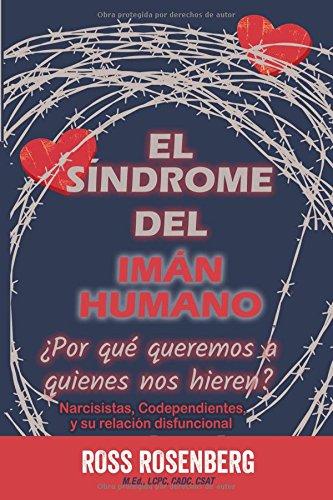 El Síndrome del Imán Humano: ¿Por qué queremos a quienes nos...