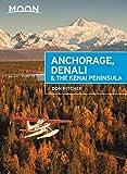 Moon Anchorage, Denali & the Kenai Peninsula (Third Edition) (Moon Travel Guides)