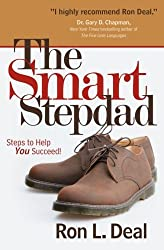 The Smart Stepdad: Steps to Help You Succeed by Ron L. Deal (2011-04-01)