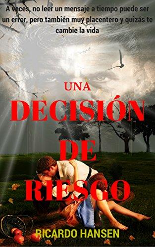 Una decisión de riesgo: Cuento erótico