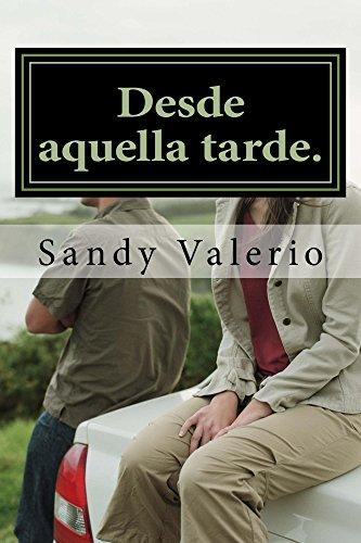 Desde aquella tarde. por Sandy Valerio