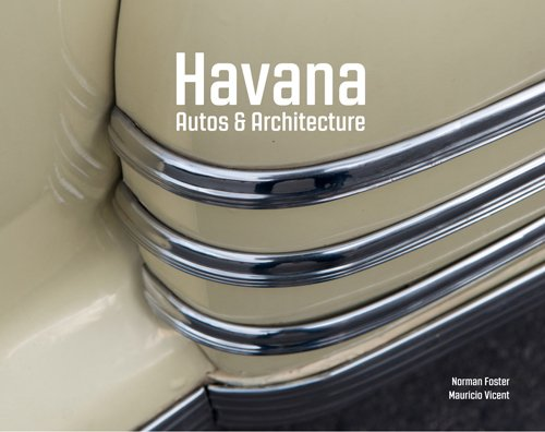 Havana: autos and architecture por Norman Foster