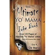 The Ultimate Yo' Mama Joke Book (Ultimate Joke Books) (Volume 1) by Guy Anthony De Marco (2013-12-21)