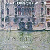 Lieux Retrouves (Music For Cello and Piano) (Steven Isserlis/ Thomas Adès) (Hyperion: CDA67948)