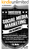 SOCIAL MEDIA MARKETING: PREMIUM EDITION: Proven Strategies for SUCCESSFUL marketing plans, build a business, and BOOST SALES (ANY Social Network!) (Social Media Series,  Facebook, Instagram, Youtube)
