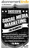 SOCIAL MEDIA MARKETING: PREMIUM EDITION: Proven Strategies for SUCCESSFUL marketing plans, build a business, and BOOST SALES (ANY Social Network!) (Social ... Instagram, Youtube) (English Edition)