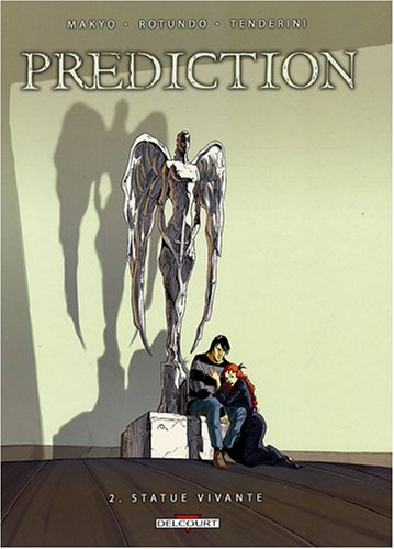 Prédiction, Tome 2 : Statue vivante