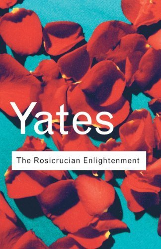 The Rosicrucian Enlightenment (Routledge Classics) 2nd by Yates, Frances (2001) Paperback