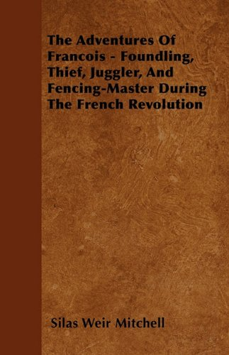 The Adventures Of Francois - Foundling, Thief, Juggler, And Fencing-Master During The French Revolution Cover Image