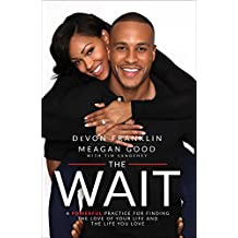 The Wait: A Powerful Practice for Finding the Love of Your Life and the Life You Love (English Edition)