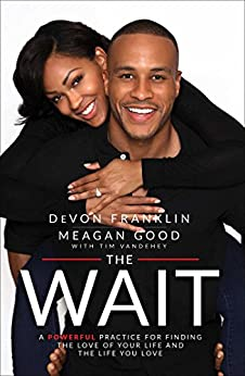 The Wait: A Powerful Practice for Finding the Love of Your Life and the Life You Love (English Edition) par [Franklin, DeVon, Good, Meagan]