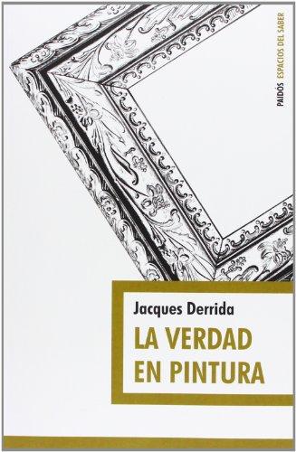 La verdad en pintura (Espacios del saber) por Jacques Derrida