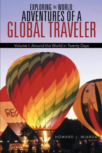 exploring-the-world-adventures-of-a-global-traveler-volume-i-around-the-world-in-twenty-days-volume-