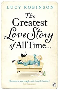 The Greatest Love Story of All Time von [Robinson, Lucy]