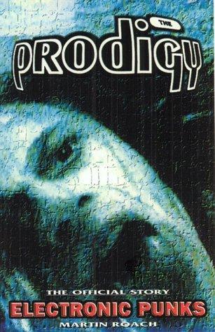 Prodigy: Electronic Punks by Martin Roach (1994-12-05)